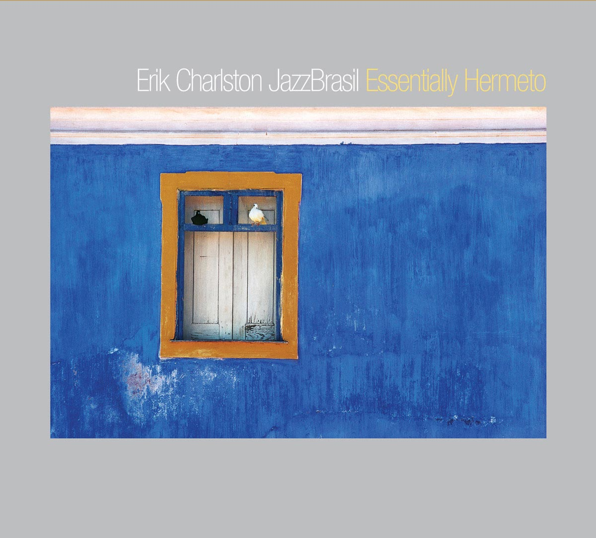 Essentially Hermeto by Erik Charlston Jazz Brazil